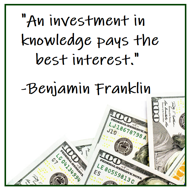 """An investment in knowledge pays the best interest."" - Benjamin Franklin"