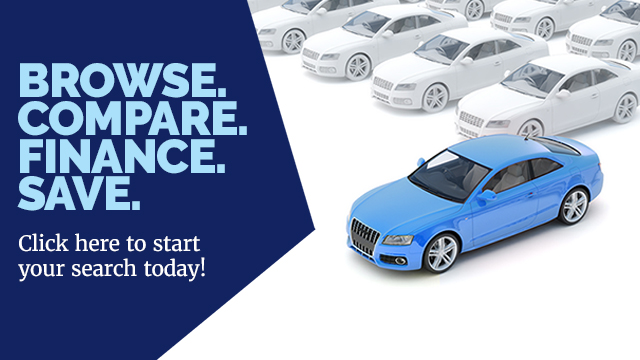 Browse. Compare. Finance. Save. Click here to start your search today!