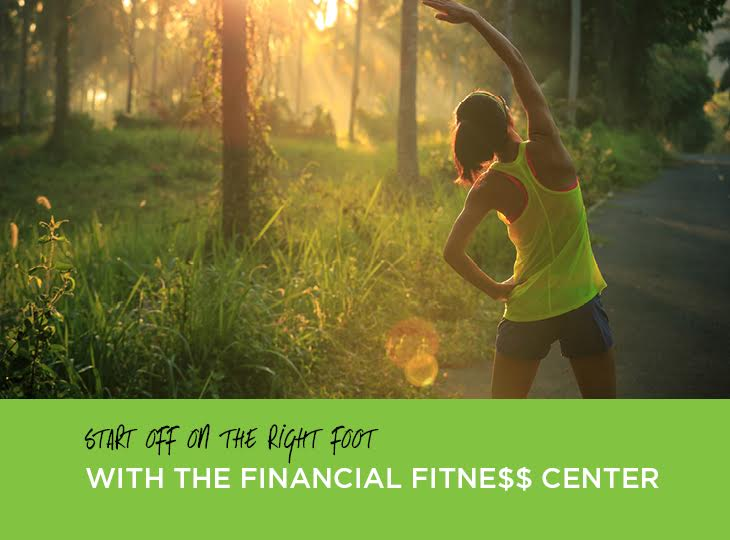 Start off on the right foot with the financial fitness center.
